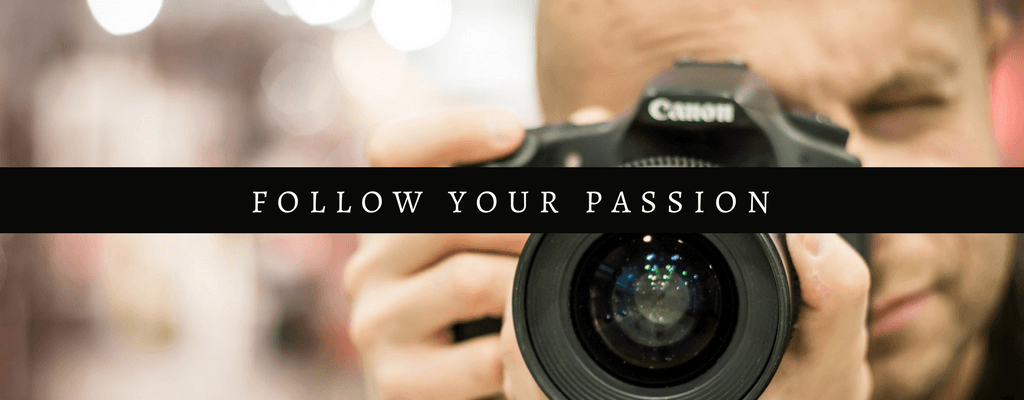 Follow Your Passion: Build a Business on Something You Love