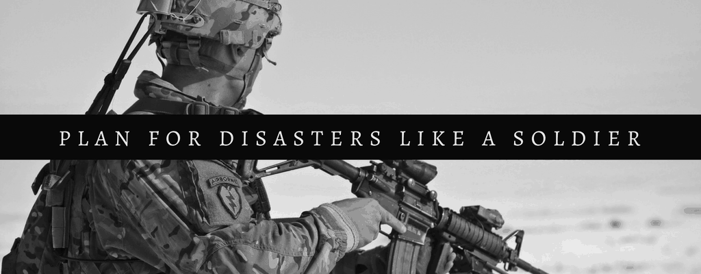 Plan For Disasters In Your Business: Think Like A Soldier