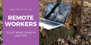 Remote Workers Best Practices
