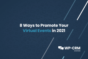 8 Ways to Promote Your Virtual Events in 2021