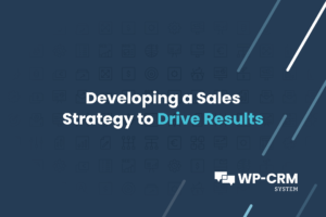 Developing a Sales Strategy to Drive Results