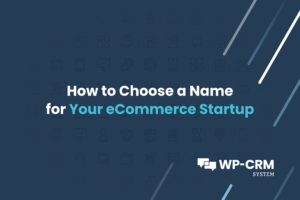 How to Choose a Name for Your eCommerce Startup